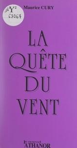 Maurice Cury - La quête du vent.