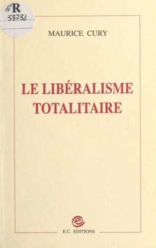 Le libéralisme totalitaire