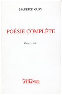 Maurice Cury - Poésie complète - Poèmes et textes.