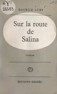 Maurice Cury - Sur la route de Salina.