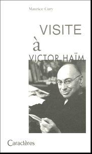 Maurice Cury - Visite à Victor Haïm.