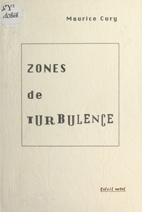 Maurice Cury - Zones de turbulence.