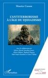 Maurice Cusson - L'antiterrorisme à l'âge du djihadisme.
