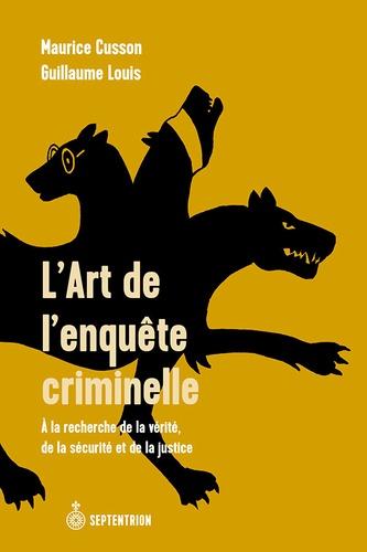Maurice Cusson - L'art de l'enquête criminelle.