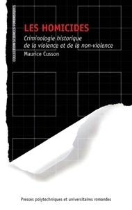 Les homicides - Criminologie historique de la violence et de la non-violence.pdf