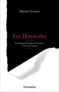 Maurice Cusson - Les homicides.
