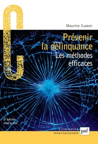 Maurice Cusson - Prévenir la délinquance.