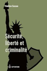 Maurice Cusson - Sécurité, liberté et criminalité.