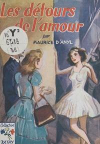 Maurice d'Anyl - Les détours de l'amour.