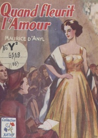 Maurice d'Anyl - Quand fleurit l'amour....
