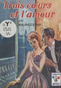 Maurice d'Anyl - Trois cœurs et l'amour.