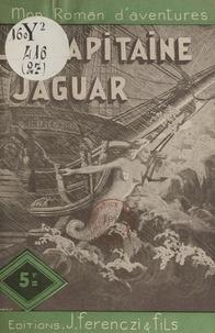 Maurice d'Escrignelles - Le capitaine Jaguar.
