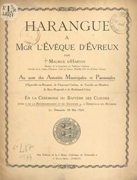 """Maurice d'Hartoy - Harangue à Mgr l'Évêque d'Évreux au nom des autorités municipales et paroissiales d'Épreville-en-Roumois, de Flancourt-Catelon, de Touville-sur-Montfort, de Bose-Regnoult et de Bosbénard-Crécy - En la cérémonie du baptême des cloches dites """"De la reconnaissance et du souvenir"""", à Épreville-en-Roumois, le dimanche 18 mai 1924."""