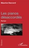 Maurice Daccord - Les pianos désarccordés.