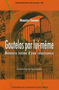 Maurice Damon - Goutelas par lui-même - Mémoire intime d'une renaissance.