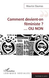 Maurice Daumas - Comment devient-on féministe ? ...OU NON.
