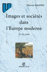 Maurice Daumas - Images et sociétés dans l'Europe moderne.