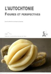 Maurice Daumas - L'autochtonie - Figures et perspectives.