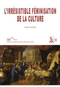 Maurice Daumas - L'irrésistible féminisation de la culture.