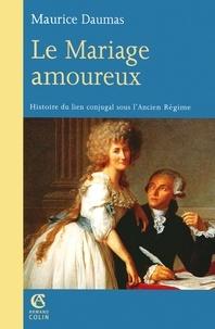 Maurice Daumas - Le Mariage amoureux.