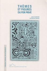 Maurice Daumas - Thèmes et figures du for privé.