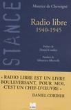 Maurice de Cheveigné - Radio libre - 1940-1945.