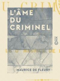 Maurice de Fleury - L'Âme du criminel.