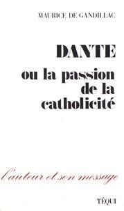 Maurice de Gandillac - Dante ou la passion de la catholicité.