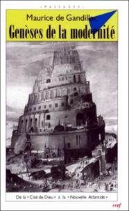 """Maurice de Gandillac - Genèses de la modernité - Les douze siècles où se fit notre Europe, de """"La Cité de Dieu"""" à """"La Nouvelle Atlantide""""."""
