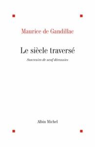 Maurice de Gandillac - Le Siècle traversé.