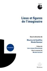 Maurice de Gandillac et Wanda Bannour - Lieux et figures de l'imaginaire.