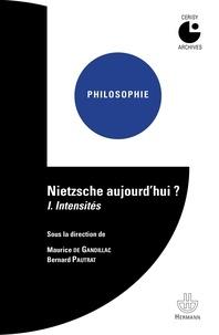 Maurice de Gandillac et Bernard Pautrat - Nietzsche aujourd'hui ? - Tome 1, Intensités.