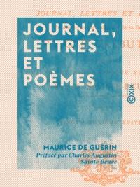 Maurice de Guérin et Guillaume-Stanislas Trébutien - Journal, lettres et poèmes.