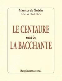 Maurice de Guérin - Le centaure suivi de La bacchante.