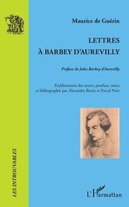 Maurice de Guérin - Lettres à Barbey d'Aurevilly.