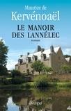 Maurice de Kervénoaël - Le manoir des Lannélec.