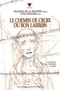 Maurice de La Pintière et Yves Viollier - Le chemin de croix du bon larron.