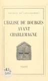Maurice de Laugardière - L'église de Bourges avant Charlemagne.