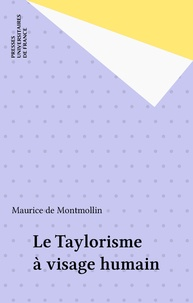 Maurice de Montmollin - Le Taylorisme à visage humain.