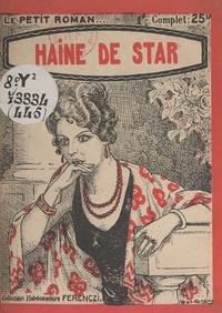 Maurice de Moulins - Haine de star.