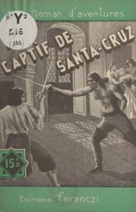 Maurice de Moulins - Le captif de Santa-Cruz.