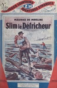 Maurice de Moulins - Slim le défricheur.
