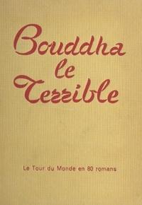 Maurice Dekobra - Bouddha le terrible.
