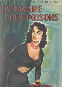 Maurice Dekobra - La pavane des poisons.