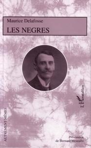 Maurice Delafosse - Les Nègres.