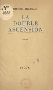 Maurice Delamain - La double ascension.