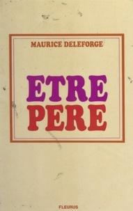Maurice Deleforge et Didier-Jacques Piveteau - Être père.