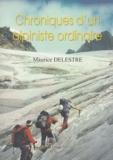 Maurice Delestre - Chroniques d'un alpiniste ordinaire.