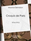 Maurice Demaison et Henri de Régnier - Croquis de Paris - 1914-1915.