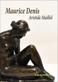 Maurice Denis - Aristide Maillol.